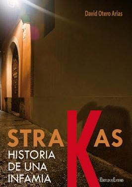 "David Otero. ""Strakas. Historia de una  infamia."" Marta M. Valls."