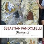 Sebastián Pandolfelli. Sin delirio y sin exageración. Sandra Ávila