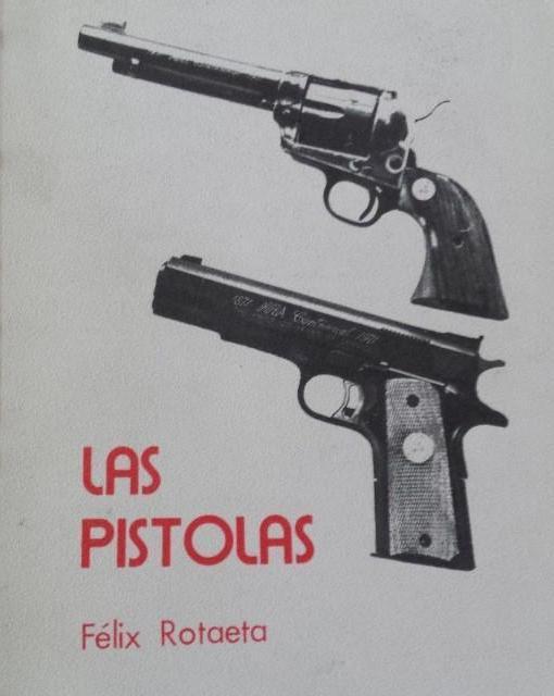 Félix Rotaeta. Las pistolas