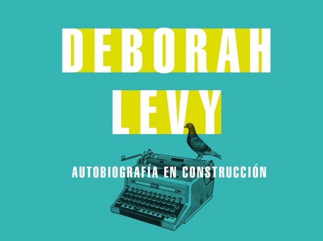 La autobiografía en construcción de Deborah Levy