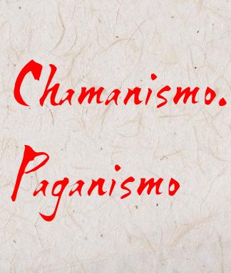Chamanismo, Paganismo