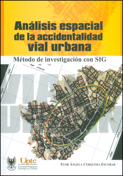 Resultado de imagen de Análisis espacial de la accidentalidad vial urbana: método de investigación con SIG. - 1a ed.