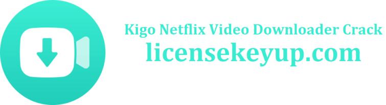 Kigo Netflix Video Downloader Crack + Serial KEYS For Free!