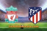 Soi kèo Liverpool vs Atl Madrid, 03h00 ngày 12/3/2020