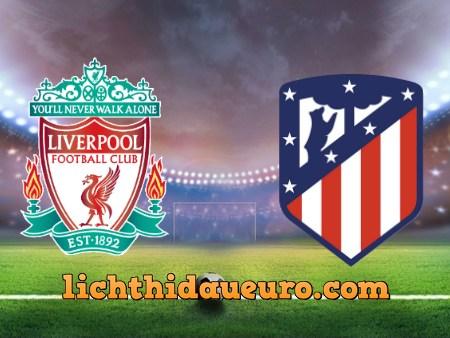 Soi kèo Liverpool vs Atl Madrid, 03h00 ngày 12/3/2020