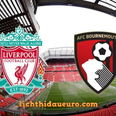 Soi kèo Liverpool vs Bournemouth, 19h30 07/03/2020