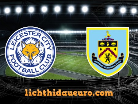 Soi kèo Leicester City vs Burnley, 01h00 ngày 21/09/2020