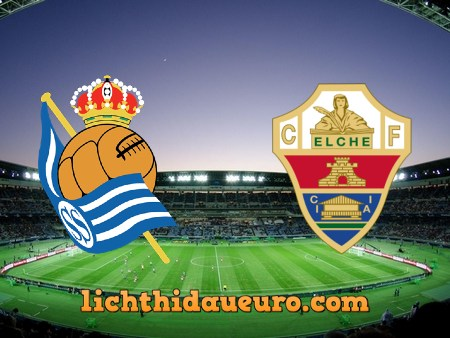 Soi kèo Real Sociedad vs Elche, 02h00 ngày 08/05/2021