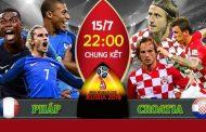 Tỷ lệ cược, kèo Pháp vs Croatia 22h ngày 15/07/2018