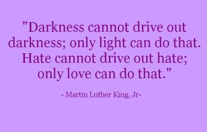 darkness cannot drive out