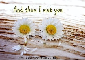 And then I met you