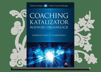 Coaching. Katalizator rozwoju organizacji. Wstęp