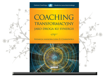 Coaching transformacyjny jako droga ku synergii