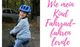Wie mein Kind Fahrradfahren lernte