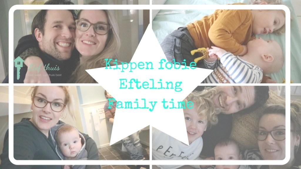Let's do this…Weekendvlog #1: kippen fobie, efteling en familie tijd