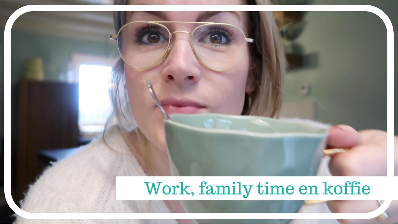 Koffie, knuffels, werken en weinig doen – Weekendvlog 37