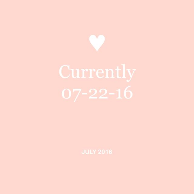 Currently 07-22-16