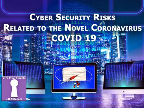 CyberSecurity Risks Related to the Novel Coronavirus COVID-19