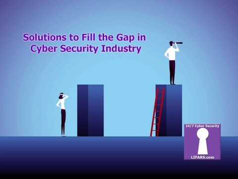 Solutions to Fill the Gap in Cyber Security Industry
