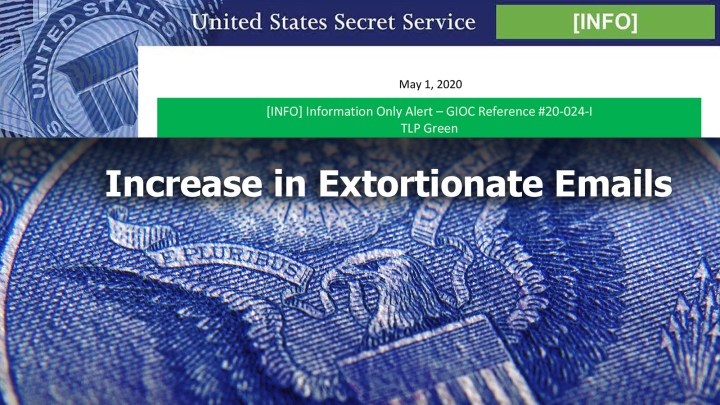 USSS Increase in-Extortionate Emails Information Alert