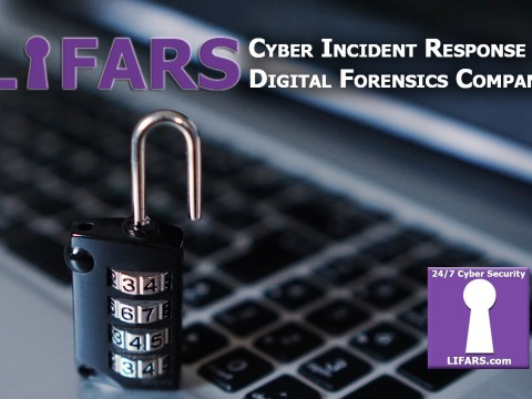 LIFARS - Digital Forensics and Cyber Security Incident Response Company