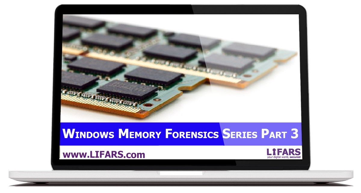 Windows Memory Forensics Technical Guide Part 3, Investigating Process Objects and Network Activity