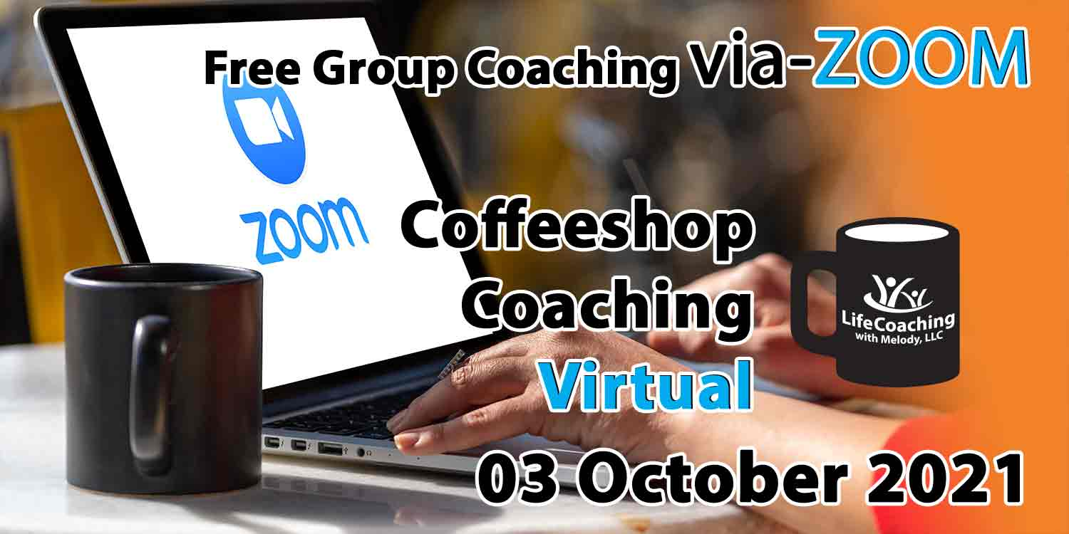 Image of a cup of coffee and laptop with zoom logo on the screen and the words Free Group Coaching Via-ZOOM Coffeeshop Coaching Virtual 03 October 2021