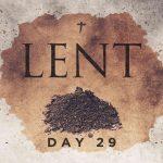 Lent 2021 Day 29