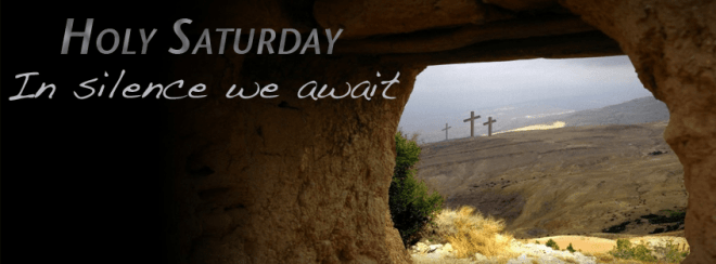Lent 2021 Holy Saturday