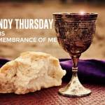 Lent 2021 Easter Week – Maundy Thursday