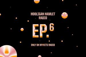 #RADIO: Hooligan Hamlet EP6-17