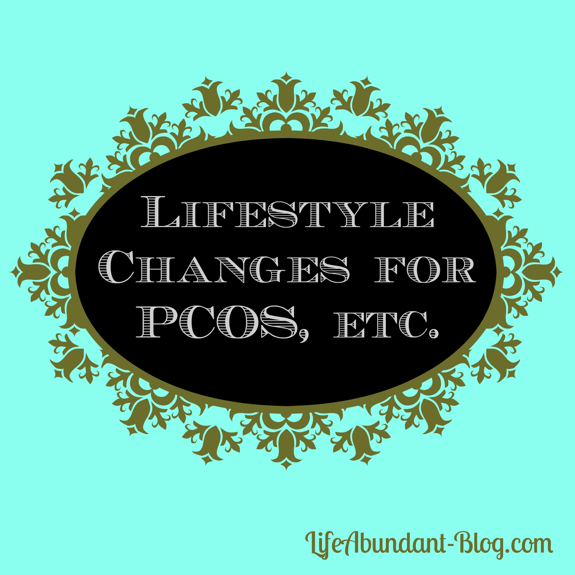 Lifestyle Changes for PCOS etc