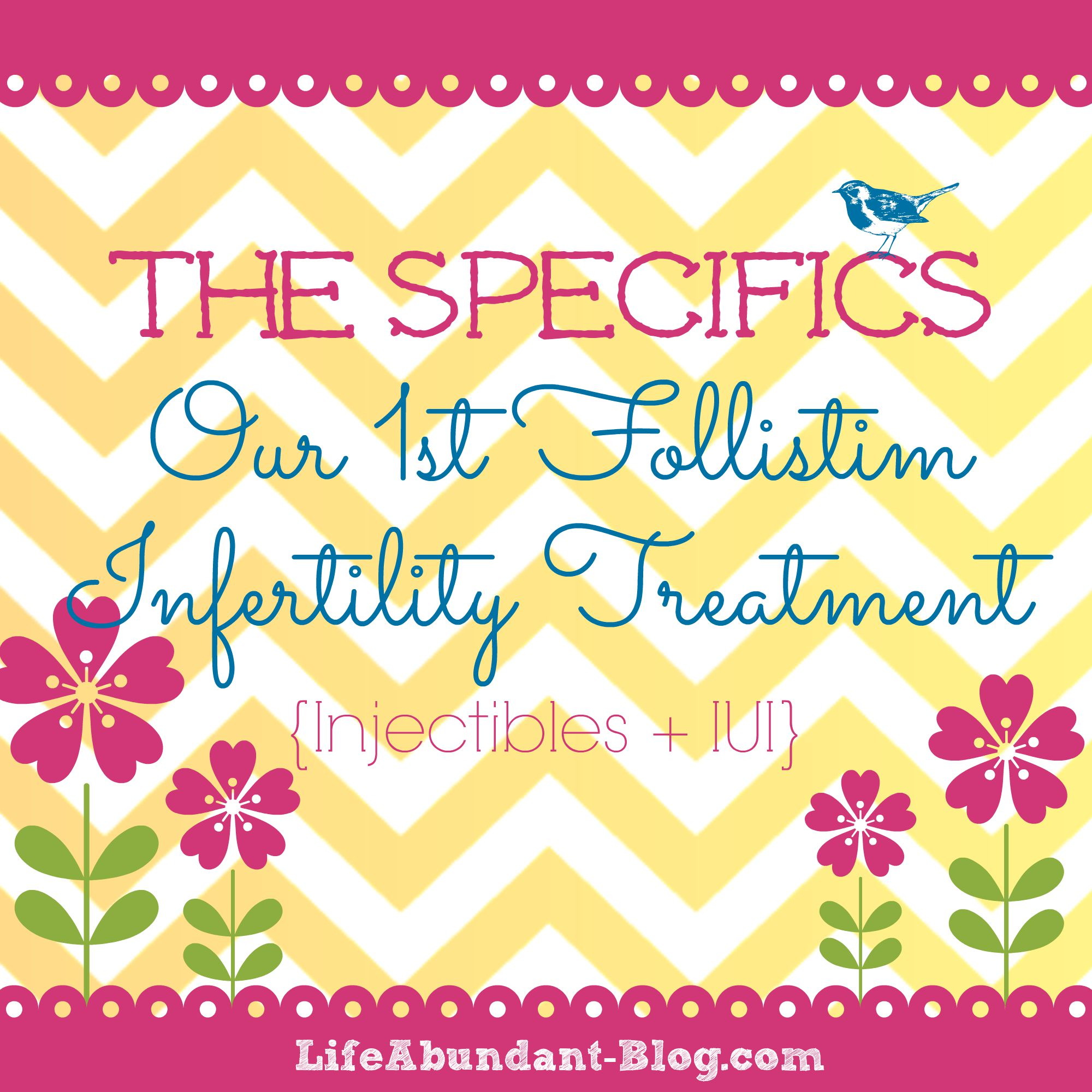 The Specifics: Our First Follistim Infertility Treatment