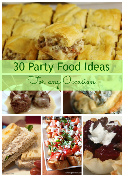 30 Party Food Ideas For Any Occasion  Life After Laundry