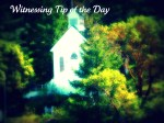 Witnessing Tip of the Day