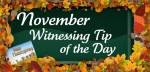November Witnessing Tip of the Day