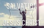 Salvation in Jesus Christ