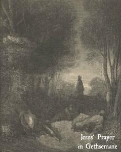 2014 Jesus' Prayer in Garden of Gethsemane