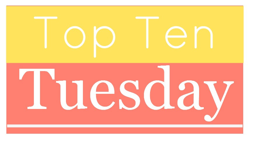 Top Ten Tuesday banner made by The Broke and the Bookish