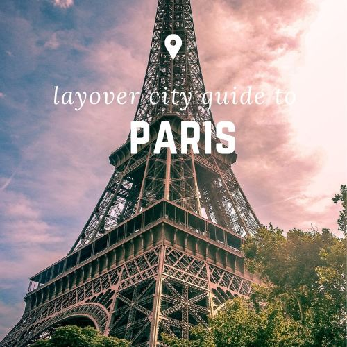 Layover City Guide | Paris.