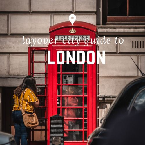 Layover City Guide | London.