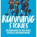 RUNNING STORIES tells Extraordinary stories of ordinary people who run