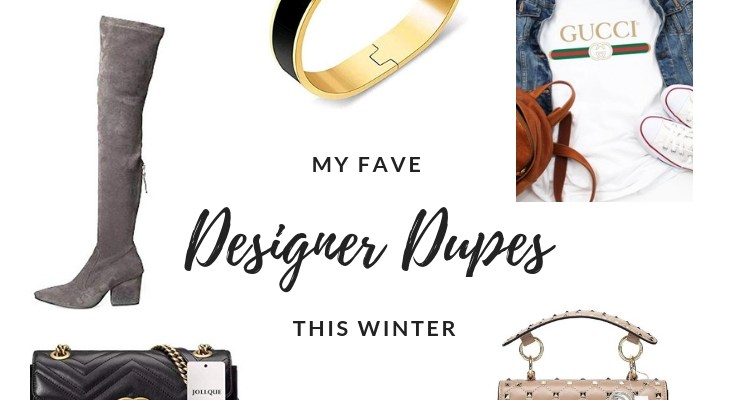 My Fave Designer Dupes This Winter