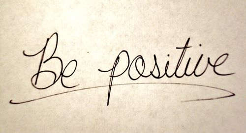 Consciously, be positive