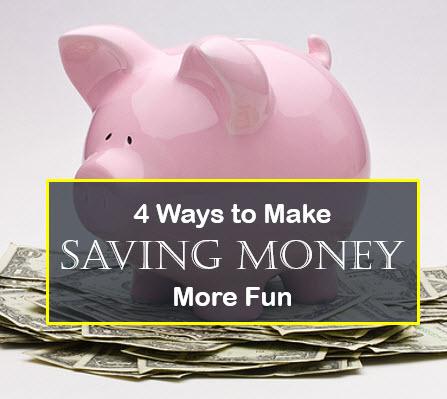 4 Ways To Make Saving Money More Fun  Life And My Finances