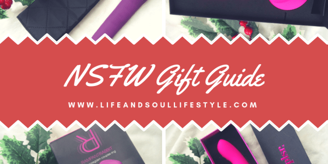 www.lifeandsoullifestyle.com – 5 NSFW gift ideas to spice up your sex life this Christmas and beyond.