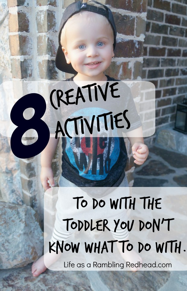 8 Creative Activities To Do With Your Toddler.httplifeasaramblingredhead.com201509028-creative-activities-to-do-with-the-toddler-that-you-dont-know-what-to-do-with