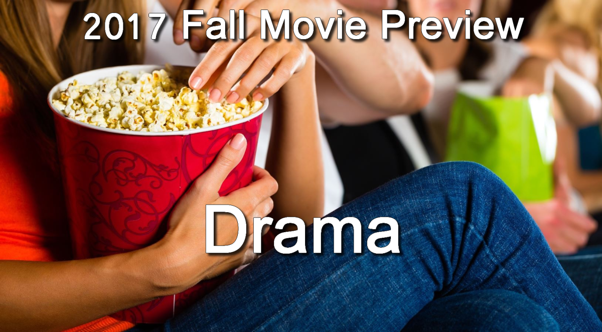 Fall 2017 Movie Preview: Drama Part 2