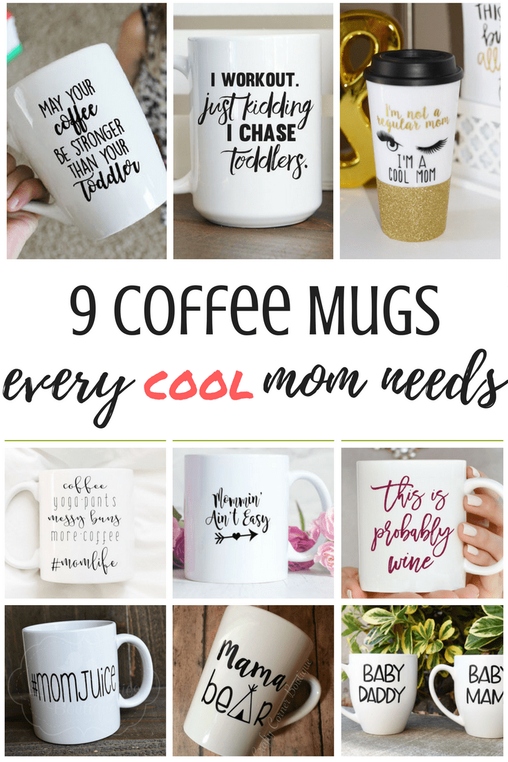 9 Coffee Mugs Every {Cool} Mom Needs