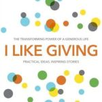 I Like Giving: The Transforming Power of a Generous Life – Book Review